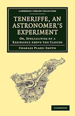 Teneriffe, an Astronomer's Experiment af Charles Piazzi Smyth