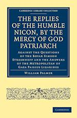 The Replies of the Humble Nicon, by the Mercy of God Patriarch, Against the Questions of the Boyar Simeon Streshneff af William Palmer