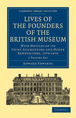 Lives of the Founders of the British Museum 2 Volume Paperback Set
