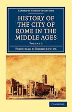 History of the City of Rome in the Middle Ages af Annie Hamilton, Ferdinand Gregorovius