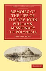 Memoirs of the Life of the Rev. John Williams, Missionary to Polynesia af Ebenezer Prout
