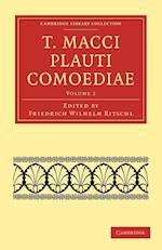 T. Macci Plauti Comoediae af Friedrich Wilhelm Ritschl, Titus Maccius Plautus