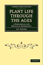 Plant Life Through the Ages (Cambridge Library Collection: Earth Science)