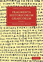 Fragmenta Historicorum Graecorum: Volume 4 (Cambridge Library Collection - Classics)