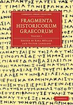 Fragmenta Historicorum Graecorum: Volume 5 (Cambridge Library Collection - Classics)