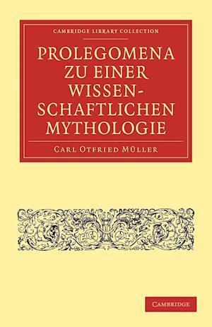 Prolegomena Zu Einer Wissenschaftlichen Mythologie