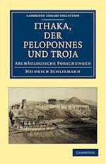 Ithaka, Der Peloponnes Und Troja af Heinrich Schliemann