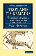 Troy and Its Remains af Heinrich Schliemann, L Dora Schmitz, Philip Smith