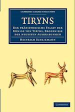 Tiryns af Heinrich Schliemann