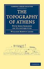 The Topography of Athens af William Martin Leake