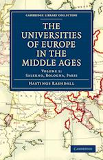 The Universities of Europe in the Middle Ages: Volume 1, Salerno, Bologna, Paris af Hastings Rashdall