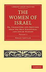 The Women of Israel: Volume 2 af Grace Aguilar