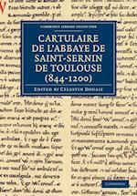 Cartulaire De L'Abbaye De Saint-Sernin De Toulouse (844-1200) af Celestin Douais