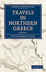 Travels in Northern Greece af William Martin Leake