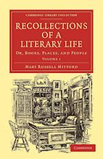 Recollections of a Literary Life af Mary Russell Mitford