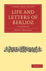 Life and Letters of Berlioz 2 Volume Set af Hector Berlioz, Daniel Bernard, Berlioz