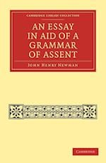 An Essay in Aid of a Grammar of Assent af John Henry Newman