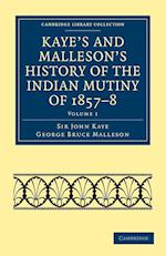 Kaye's and Malleson's History of the Indian Mutiny of 1857-8 af George Bruce Malleson, John William Kaye