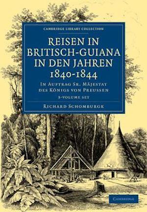 Reisen in Britisch-Guiana in den Jahren 1840-1844 3 Volume Set