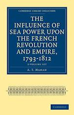 The Influence of Sea Power Upon the French Revolution and Empire, 1793-1812 - 2-Volume Set