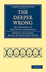The Deeper Wrong af Harriet Ann Jacobs, Lydia Maria Child