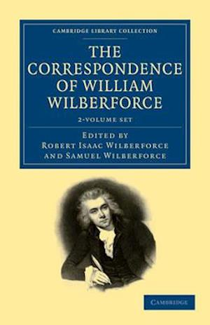 The Correspondence of William Wilberforce 2 Volume Set