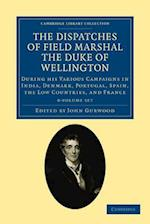 The Dispatches of Field Marshal the Duke of Wellington 8 Volume Set