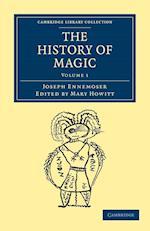 The History of Magic af Joseph Ennemoser, Mary Howitt