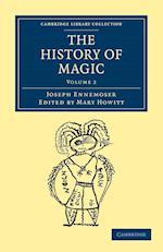The History of Magic af Mary Howitt, Joseph Ennemoser