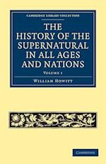 The History of the Supernatural in All Ages and Nations af William Howitt