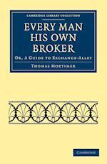 Every Man His Own Broker af Thomas Mortimer