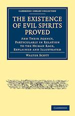 The Existence of Evil Spirits Proved (Cambridge Library Collection - Spiritualism and Esoteric Knowlege)