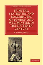 Printers, Stationers and Bookbinders of London and Westminster in the Fifteenth Century (Cambridge Library Collection - Printing and Publishing History)