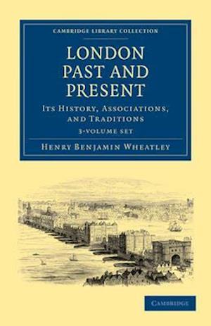 London Past and Present 3 Volume Paperback Set