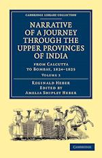 Narrative of a Journey Through the Upper Provinces of India, from Calcutta to Bombay, 1824-1825 af Reginald Heber, Amelia Shipley Heber