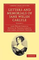Letters and Memorials of Jane Welsh Carlyle af Thomas Carlyle, James Anthony Froude, Jane Welsh Carlyle
