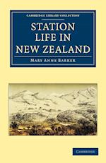 Station Life in New Zealand af Mary Anne Barker