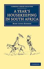 A Year's Housekeeping in South Africa af Mary Anne Barker