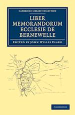 Liber Memorandorum Ecclesie De Bernewelle af John Willis Clark, F W Maitland