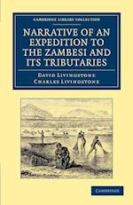 Narrative of an Expedition to the Zambesi and Its Tributaries af Charles Livingstone, David Livingstone