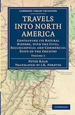 Travels into North America af Peter Kalm, John Reinhold Forster, J R Forster