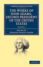 The Works of John Adams, Second President of the United States af Charles Francis Adams, John Adams