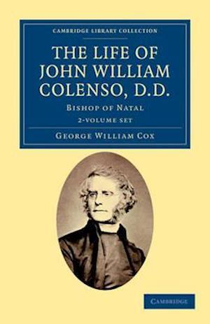 The Life of John William Colenso, D.D. 2 Volume Set