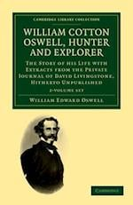 William Cotton Oswell, Hunter and Explorer - 2 Volume Set af William Edward Oswell