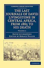 The Last Journals of David Livingstone in Central Africa, from 1865 to His Death af David Livingstone, Horace Waller