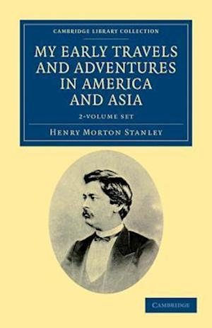 My Early Travels and Adventures in America and Asia - 2 Volume Set