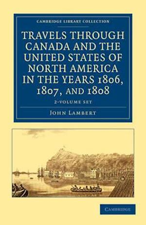 Travels Through Canada and the United States of North America in the Years 1806, 1807, and 1808 2 Volume Set