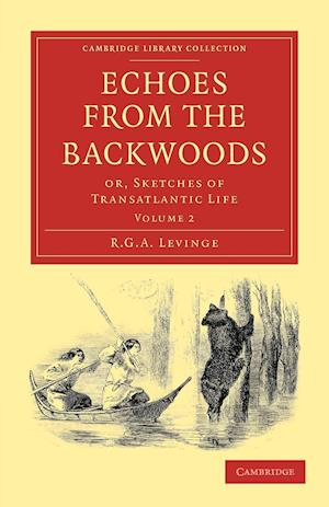 Echoes from the Backwoods: Or, Sketches of Transatlantic Life