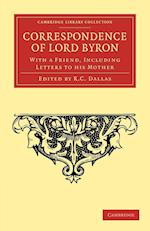 Correspondence of Lord Byron af R C Dallas, George Gordon Byron