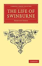 The Life of Swinburne af Edmund Gosse